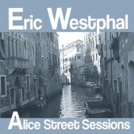 Eric Westphal - Alice Street Sessi